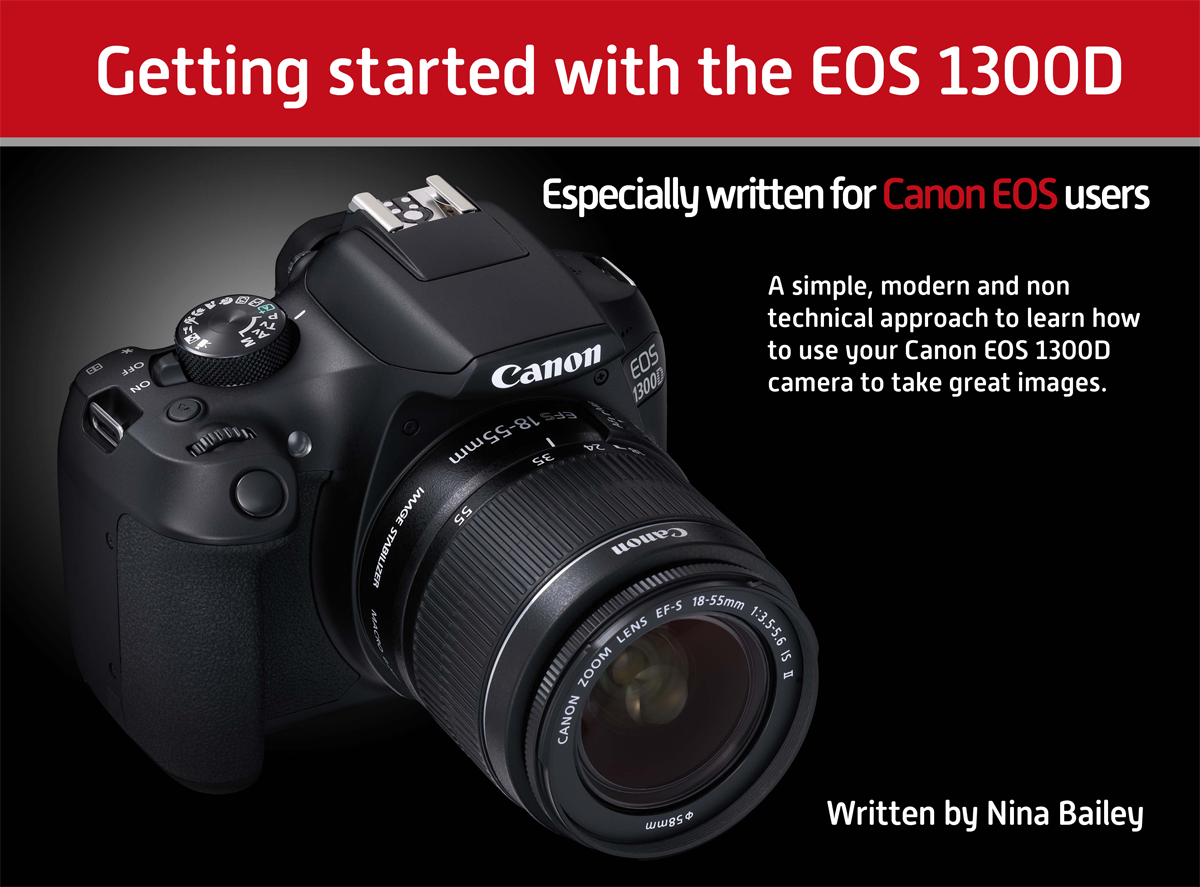 Getting Started With The Eos 1300d Training Academy Canon Kit 18 55 Iii A Random Selection Of Pages From Book Are Shown Below