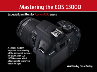 Mastering the EOS 1300D - EOS Training Academy