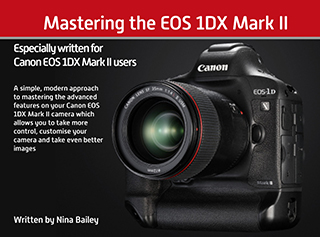 Mastering your EOS 1DX Mark II